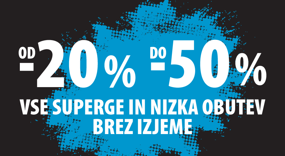 Od najmanj 20% do 50% na vse superge in nizko obutev!