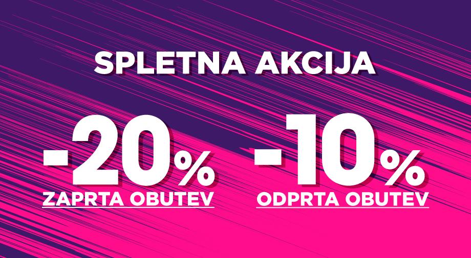 Akcija na SPLETU -20% na ZAPRTO  in -10% na ODPRTO obutev